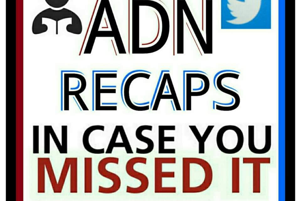 ADN HEADLINE RECAP – NOVEMBER  20, 2017 In Case You Missed It