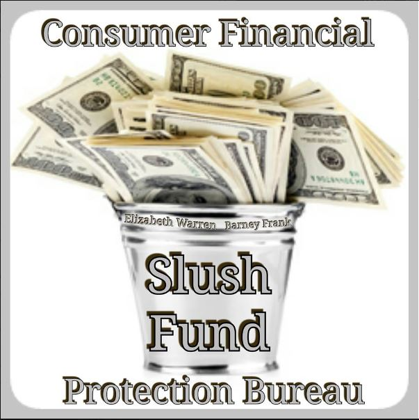 Consumer Financial Protection Bureau – Another Obama Slush Fund?