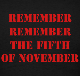 Beware, Beware the 5th of November, and the 4th, and October 22nd…