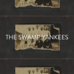 BLOG Post:  THE SWAMP YANKEES (written by BarefootCavalry)